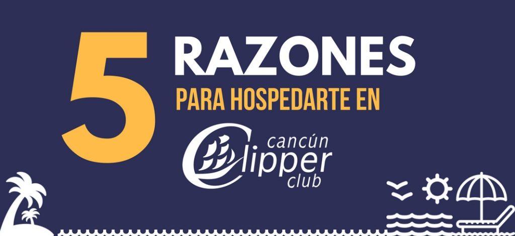 5 razones para hospedarte en el Hotel Cancún Clipper Club